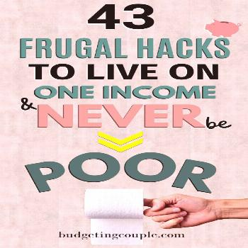 43 Frugal Hacks? to Live on One Income & Never Be Poor Stop feeling broke on one income. These a