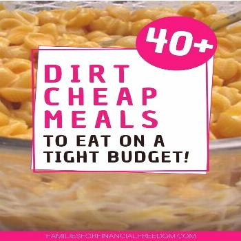 Dirt Cheap Meals to Eat on a Tight Budget!