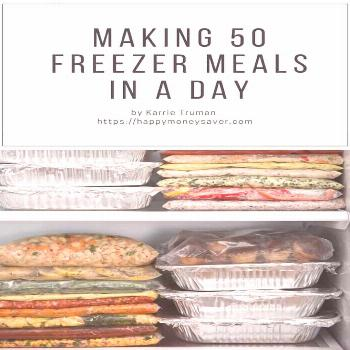 Making 50 Freezer Meals in one Day   Happy Money Saver Making 50 Freezer Meals in one Day   Happy M